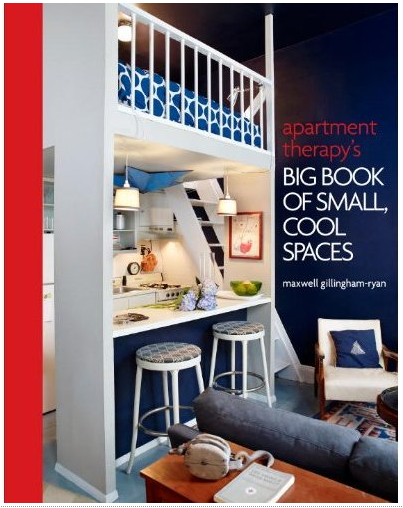Apartment Therapy's Big Book of Small, Cool Spaces, $19.80 | Amazon.com